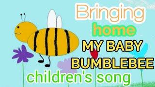 Bringing Home My Baby Bumble Bee SONG