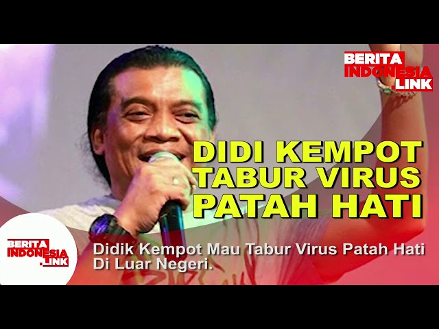 DIDI KEMPOT Ambyar Tabur Virus Patah Hati di Luar Negeri, Ambyar...