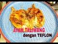 Ayam Taliwang Khas Lombok Menggunakan Teflon | Culinary Excellence