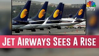 Stocks Of Jet Airways Sees A Rise By 4 % |  Akhiri Sauda