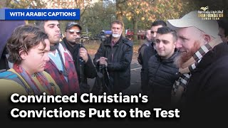 اختبار قناعة مسيحية مقتنعة Convinced Christian's Convictions Put To The Test