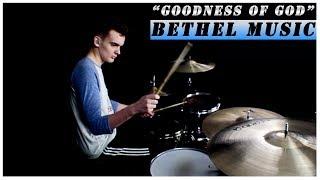 Goodness of God // Bethel Music (Drum Cover)