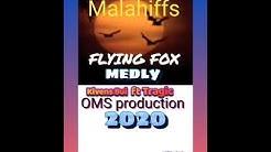 Flying fox medley-Malahiffs(Kivens ft Tragic)