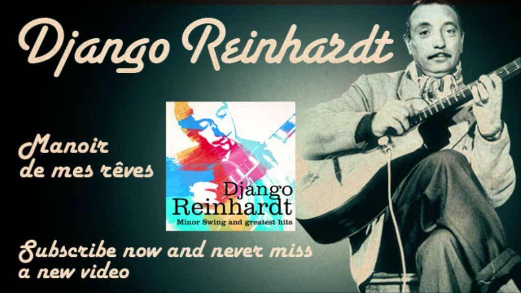 django-reinhardt-manoir-de-mes-reves-official-djangoreinhardttv