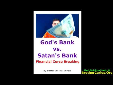 FREE: GOD'S BANK vs. SATAN'S BANK Financial Curse Breaking by Brother Carlos Oliveira