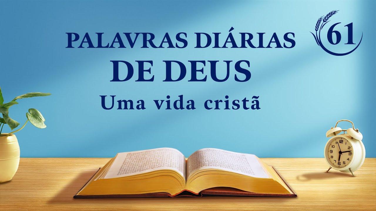 """Palavras diárias de Deus   """"Palavras de Deus para todo o universo: Capítulo 11""""   Trecho 61"""