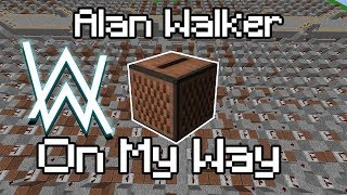 Gambar cover Alan Walker - On My Way | Minecraft Noteblock Music | On My Way Cover | Free Download