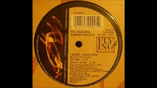 ATJ Feat Sarah Taylor - I Want Your Love - 1991