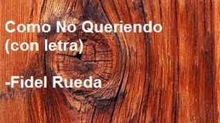 Como No Queriendo  Fidel Rueda  (CON LETRA)  Subtitulado thumbnail