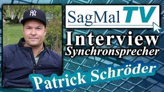 SagMalTV // Interview: Synchronsprecher Patrick Schröder