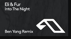 Eli & Fur - Into The Night (Ben Yang Remix)