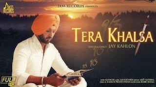 Tera Khalsa | ( Full HD) | Jay Kahlon | New Punjabi Songs 2019 | Latest Punjabi Songs