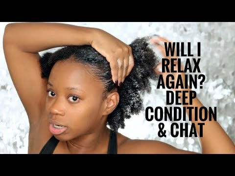 Will I Relax Again? Deep Condition & Chat With Me