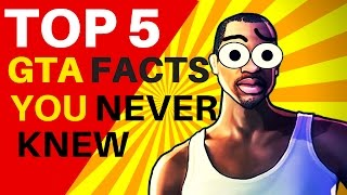 Top 5 GTA FACTS THAT YOU MAY NEVER KNEW