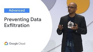 Preventing Data Exfiltration on GCP (Cloud Next '19)