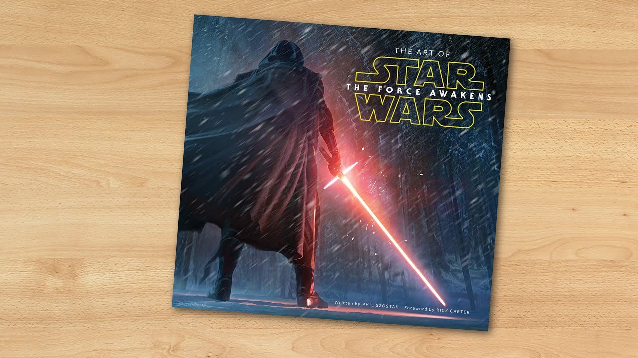 The Art Of Star Wars The Force Awakens Youtube