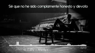 G-Eazy - Marilyn ft. Dominique LeJeune | Sub. Español