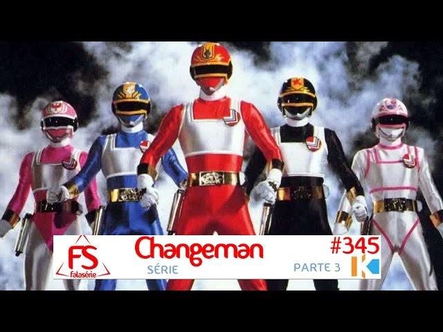 Changeman parte 3 - FS #345