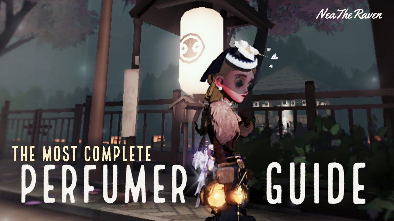 Download [Identity V] The Most Complete Perfumer Guide!