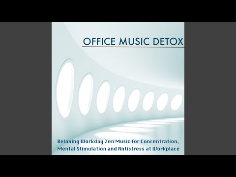 Office Music Detox (Relaxing Workday Zen Music)