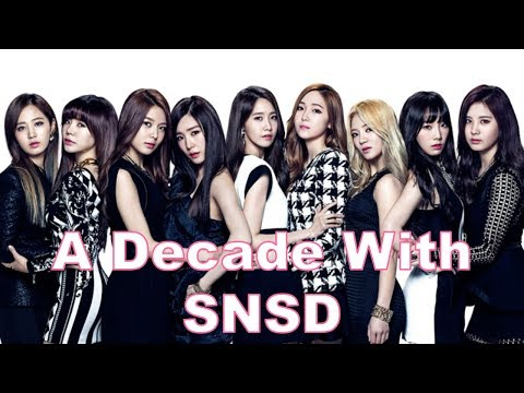 A Decade With Girls' Generation: Complete Music Video Compilation [2007-2017]
