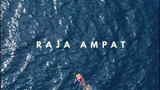 Raja Ampat: The Last Paradise
