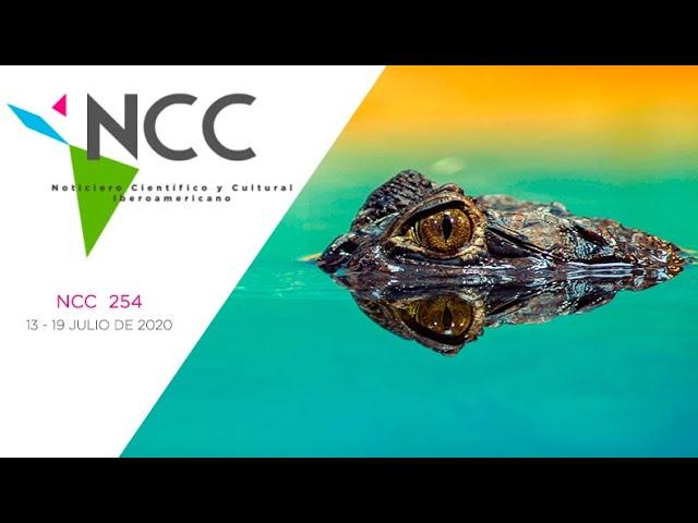 Noticiero Científico y Cultural Iberoamericano, emisión 254.  13  al 19 de Julio 2020