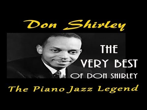 Don Shirley - The Very Best of Don Shirley - The Piano Jazz Legend