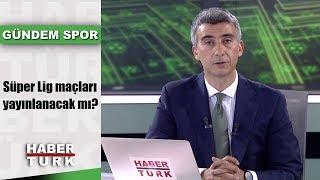 Gündem Spor - 2 Ağustos 2019 (Can Çobanoğlu)