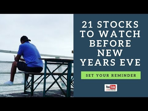 21 Stocks To Watch Before New Years Eve With Paul Singh