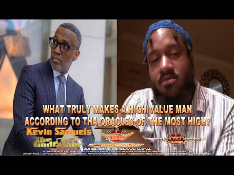 TO #KevinSamuels, WHAT IS TRULY A HIGH VALUE MAN ACCORDING TO THE WORD OF GOD?⚜️MASHA THA MENACE⚜️