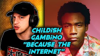 Childish Gambino - Because The Internet ALBUM REACTION (first time hearing)