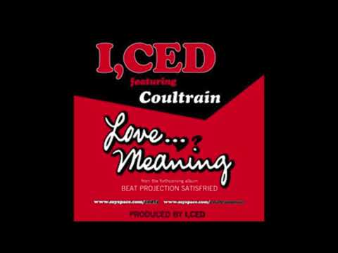 I, Ced feat. Coultrain - Love...Meaning