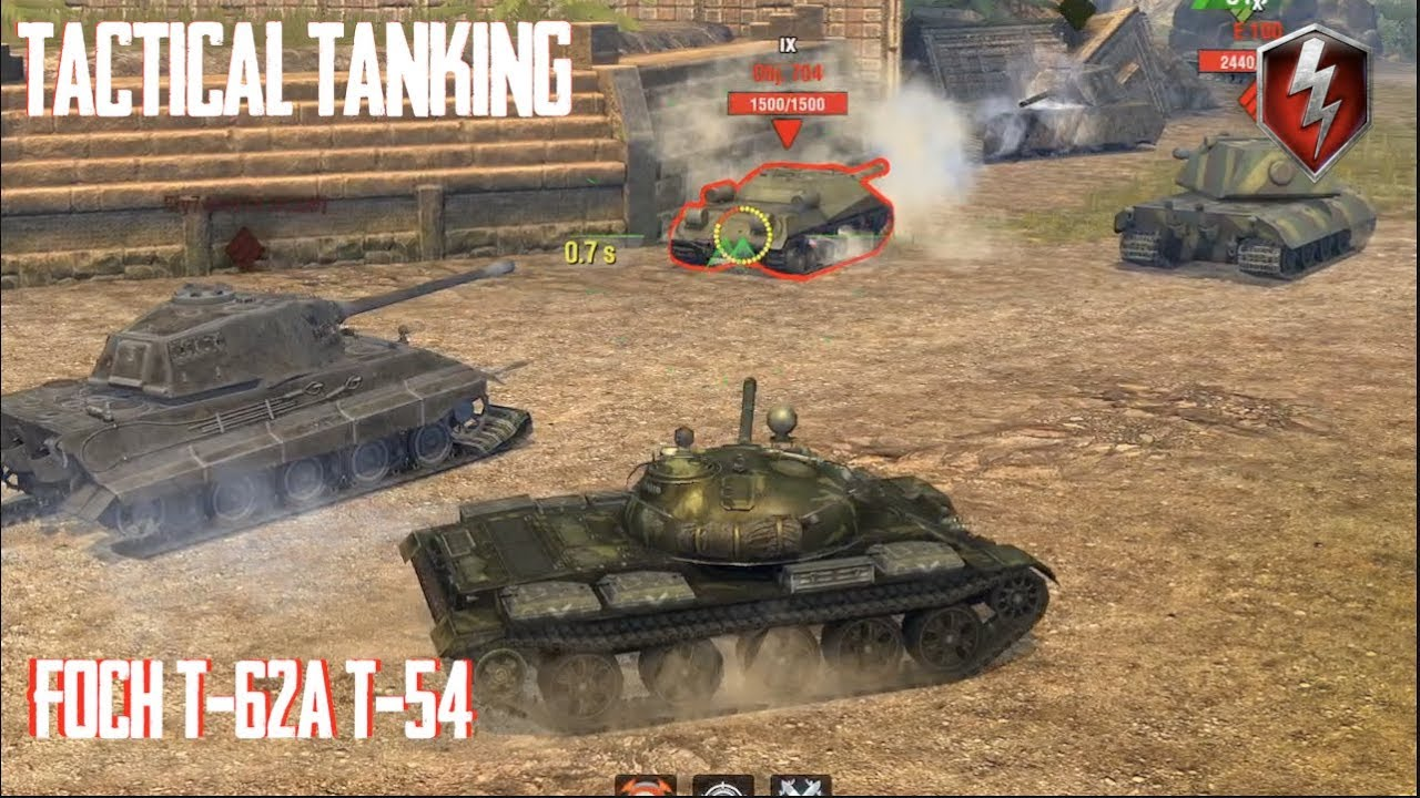Tactical Tanking Foch T-62A T-54 World of Tanks Blitz