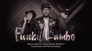 Funky Lambo Benny Dayal Ft. Jonita Gandhi, Brodha V, Funktuation, The Hornflakes