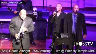 "James Ross @ (Sax) Gerald Albright - ""So Amazing"" - @ FTMBC www.Jross-tv.com"