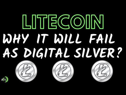 WHY LITECOIN (LTC) WILL FAIL AS DIGITAL SILVER?