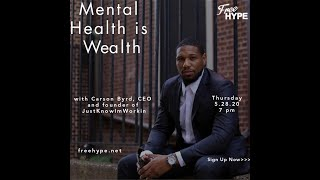 Mental Health is Wealth with Carson Byrd