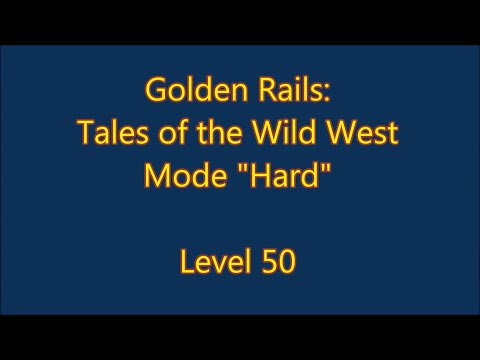 Golden Rails: Tales of the Wild West Level 50  