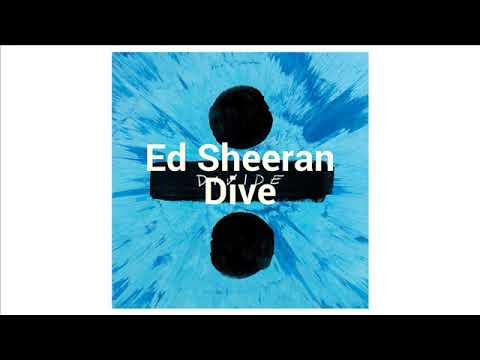 Ed Sheeran- Dive- Divide Album- Free DL