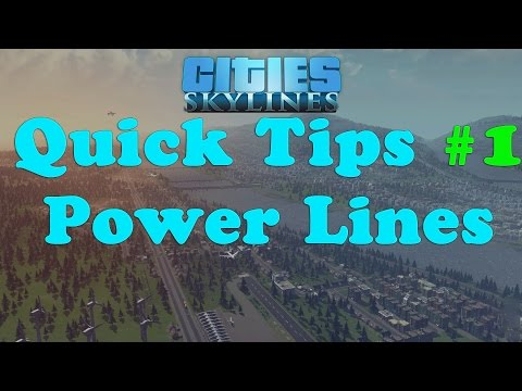 Cities: Skylines - Quick Tips #1 Power Lines