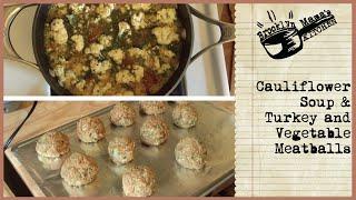 Cauliflower Soup & Turkey And Vegetable Meatballs