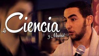 LA CIENCIA en Madrid