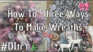 How To: Three Ways to Make Christmas Wreaths #DItrY