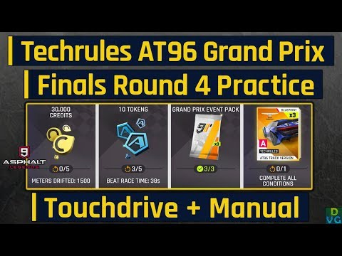 Asphalt 9 | Techrules AT96 Grand Prix | Finals Round 4 Practice - Touchdrive + Manual