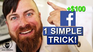 Make $100 Per Day From Facebook With This 1 Trick