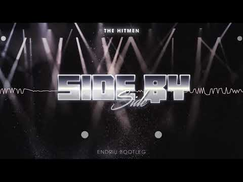 THE HITMEN - SIDE BY SIDE DJ ENDRIU BOOTLEG