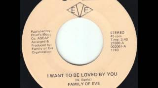Family Of Eve /  I Want To Be Loved By You