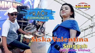 Download lagu Siska Valentina SINGGAH New Pallapa PRAOE Community