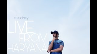 Live from haryana || chaudhary || latest haryanvi rap song 2017